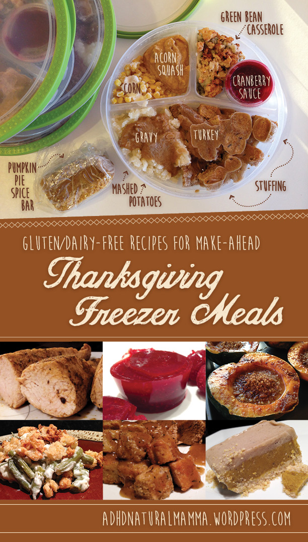 Gluten and Dairy Free Make-Ahead Thanksgiving Dinner Freezer Meals - recipes included for turkey, seasoning, stuffing, gravy, jellied cranberry sauce, nutty acorn squash, green bean casserole with homemade french fried onions, and pumpkin pie spice non-dairy frozen dessert bars - healthy ADHD diet